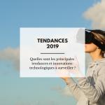 Quelles sont les principales tendances et innovations technologiques à surveiller ?